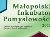 Małopolski Inkubator Pomysłowości – nabór innowacyjnych biznesplanów przedłużony