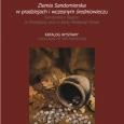 """Około 400 zdjęć przedstawiających ponad 730 zabytków z muzealnej wystawy """"Ziemia Sandomierska w pradziejach i wczesnym średniowieczu"""" udostępniło w formie książki, w internecie i na DVD Muzeum Okręgowe w Sandomierzu. […]"""