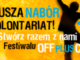 Trwa nabór na wolontariat festiwalu OFF PLUS CAMERA