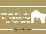 XVII Małopolskie Dni Dziedzictwa Kulturowego