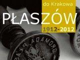 W stulecie przyłączenia Płaszowa do Krakowa